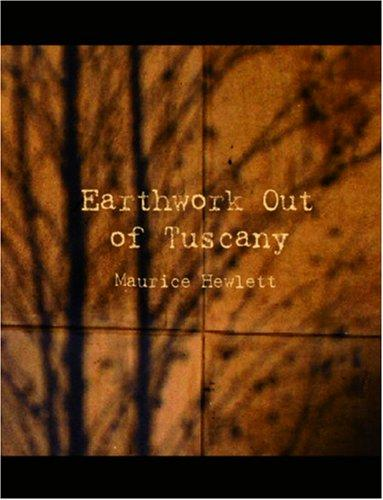 Earthwork out of Tuscany (Large Print Edition)