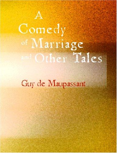 A Comedy of Marriage and Other Tales (Large Print Edition)