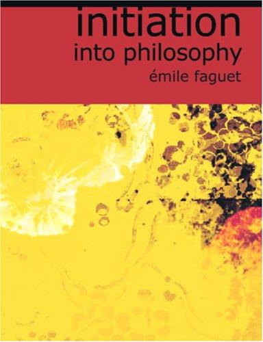 Initiation into Philosophy (Large Print Edition)