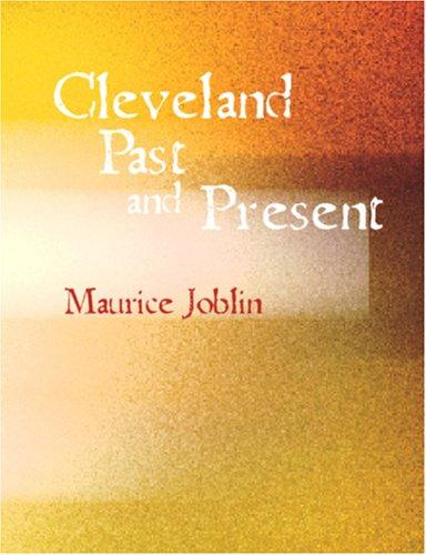 Download Cleveland Past and Present (Large Print Edition)