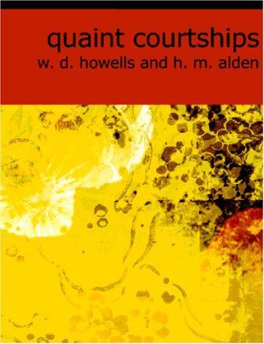 Quaint Courtships (Large Print Edition)