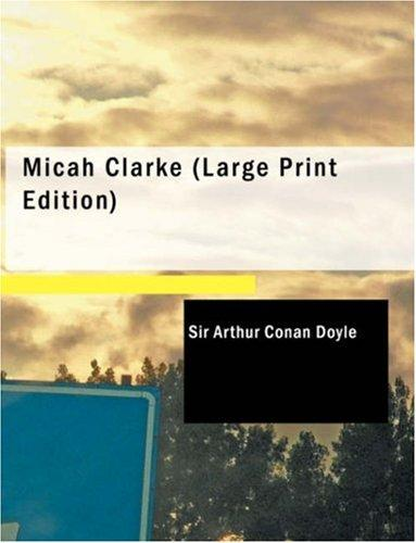 Download Micah Clarke (Large Print Edition)