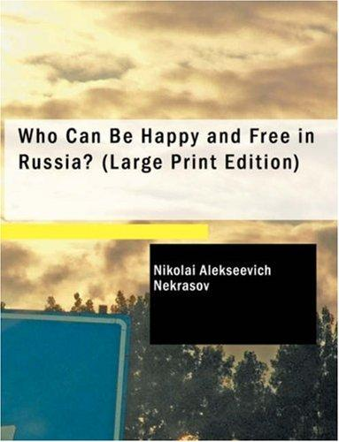 Who Can Be Happy and Free in Russia? (Large Print Edition)