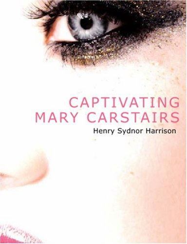 Captivating Mary Carstairs (Large Print Edition)