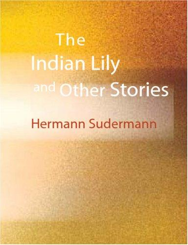 The Indian Lily and Other Stories (Large Print Edition)