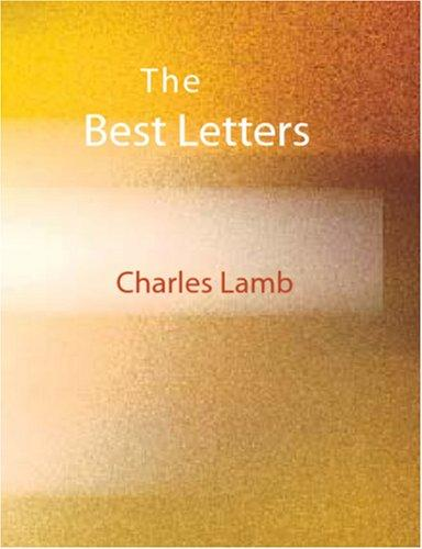 Download The Best Letters of Charles Lamb (Large Print Edition)