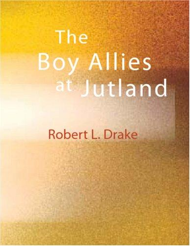 The Boy Allies at Jutland (Large Print Edition)