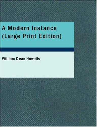 Download A Modern Instance (Large Print Edition): A Modern Instance (Large Print Edition)