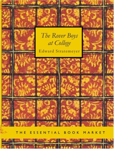 The Rover Boys at College (Large Print Edition)