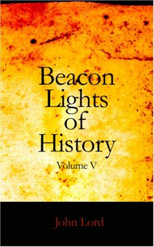 Beacon Lights of History, Volume V