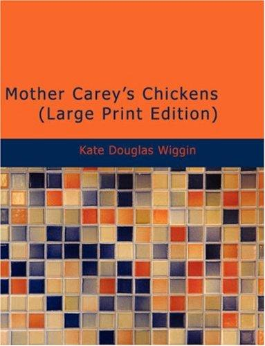 Mother Carey\'s Chickens (Large Print Edition)