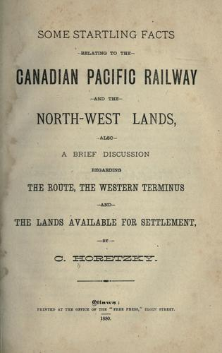 Download Some startling facts relating to the Canadian Pacific Railway and the north-west lands