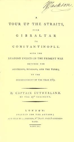 A tour up the straits, from Gibraltar to Constantinople.
