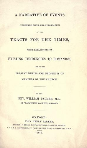 A narrative of events connected with the publication of the Tracts for the times