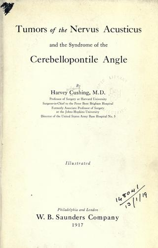 Download Tumors of the nervus acusticus and the syndrome of the cerebellopontile angle.