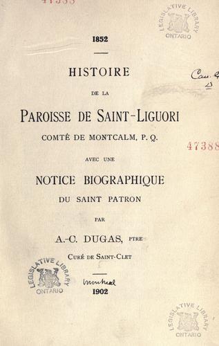 Histoire de la paroisse de Saint-Liguori, comté de Montcalm, P.Q.