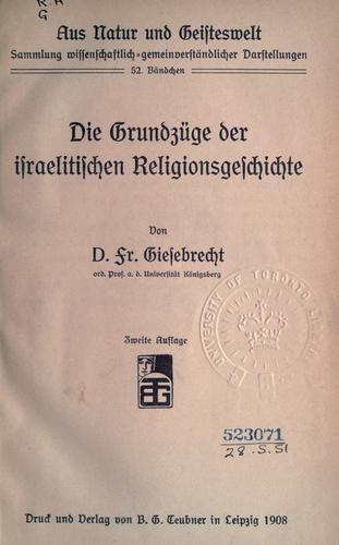Die grundzüge der israelitischen religionsgeschichte