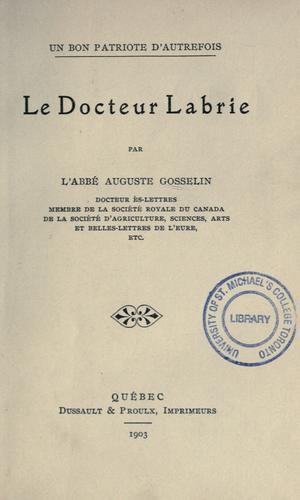 Un bon patriote d'autrefois, le docteur Labrie
