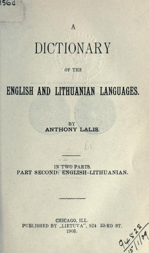 A dictionary of the Lithuanian and English languages.