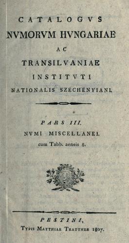 Catalogus numorum Hungariae ac Transilvaniae Instituti nationalis Széchényiani.
