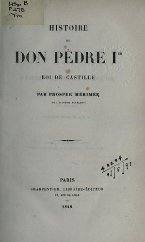 Download Histoire de don Pèdre Ier, roi de Castille.