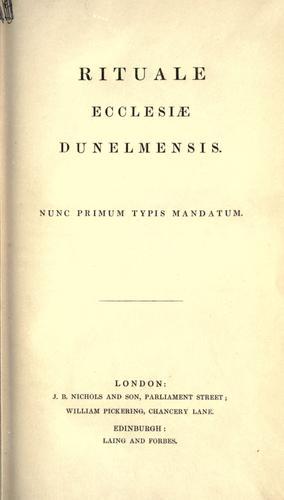 Rituale Ecclesiæ Dunelmensis, nunc primum typis mandatum.