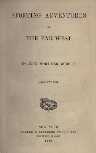 Download Sporting adventures in the far West.