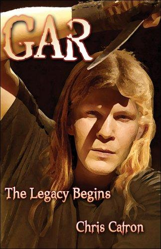 Gar, the Legacy Begins