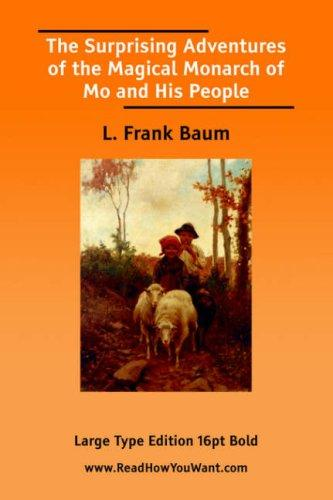 The Surprising Adventures of the Magical Monarch of Mo and His People (Large Print)