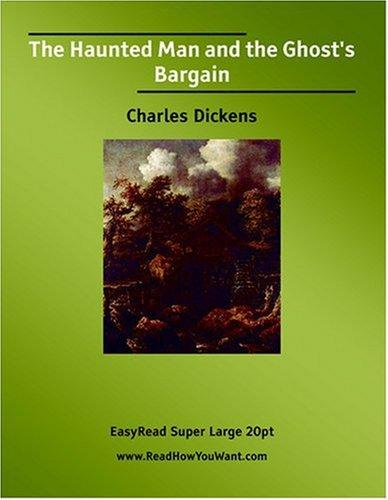 The Haunted Man and the Ghost's Bargain  EasyRead Super Large 20pt Edition