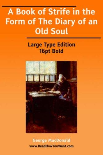 A Book of Strife in the Form of the Diary of an Old Soul (Large Print)