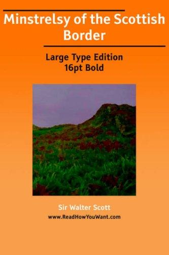 Download Minstrelsy of the Scottish Border (Large Print)