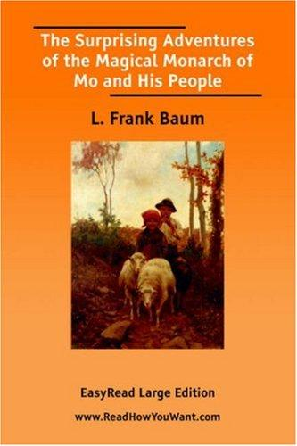 The Surprising Adventures of the Magical Monarch of Mo and His People EasyRead Large Edition