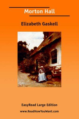 Morton Hall by Elizabeth Cleghorn Gaskell