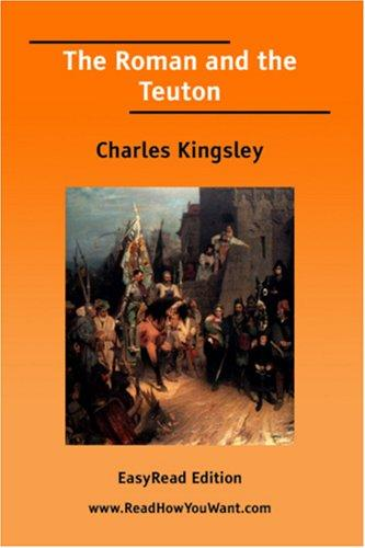 The Roman and the Teuton EasyRead Edition
