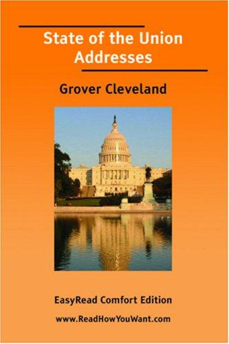 State of the Union Addresses (Grover Cleveland) EasyRead Comfort Edition