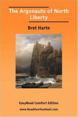 Download The Argonauts of North Liberty EasyRead Comfort Edition