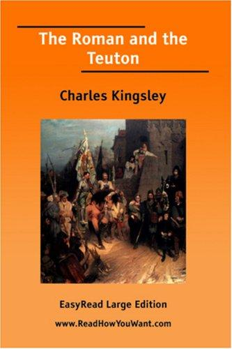 The Roman and the Teuton EasyRead Large Edition