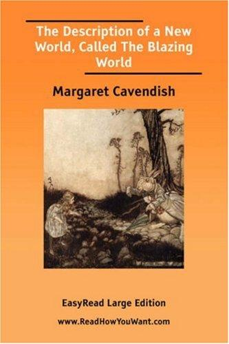 The Description of a New World, Called The Blazing World EasyRead Large Edition