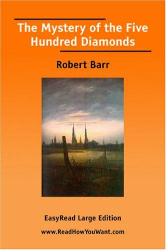 The Mystery of the Five Hundred Diamonds EasyRead Large Edition