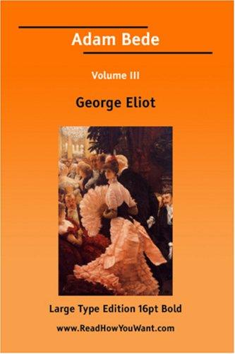 Download Adam Bede Volume III (Large Print)