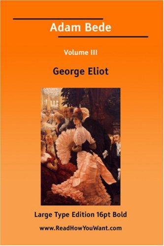 Adam Bede Volume III (Large Print)