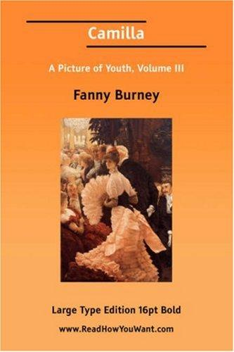 Camilla A Picture of Youth, Volume III (Large Print)