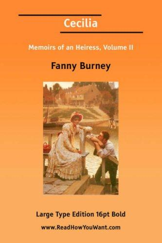 Cecilia Memoirs of an Heiress, Volume II (Large Print)
