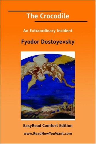 The Crocodile An Extraordinary Incident EasyRead Comfort Edition