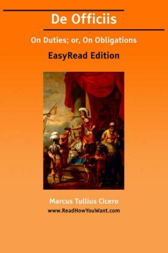 De Officiis On Duties; or, On Obligations EasyRead Edition