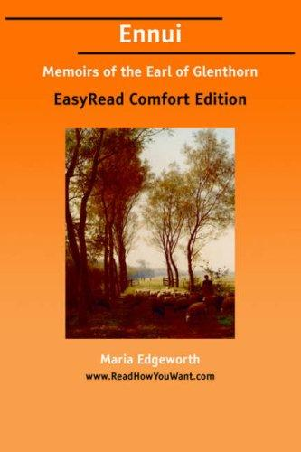 Ennui Memoirs of the Earl of Glenthorn EasyRead Comfort Edition