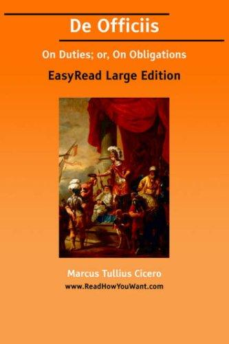 Download De Officiis On Duties; or, On Obligations EasyRead Large Edition
