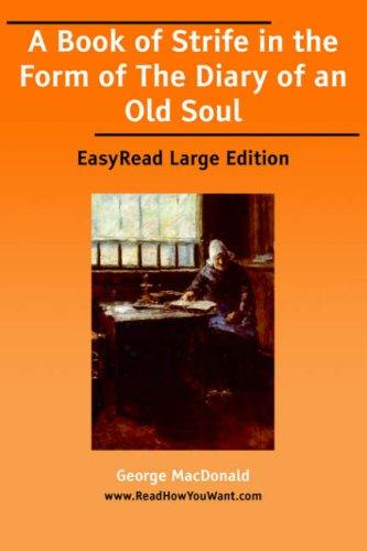 Download A Book of Strife in the Form of the Diary of an Old Soul EasyRead Large Edition