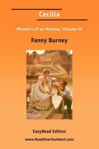 Download Cecilia Memoirs of an Heiress, Volume III EasyRead Edition